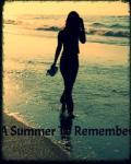 A Summer To Remember   *Sam Pottorff*