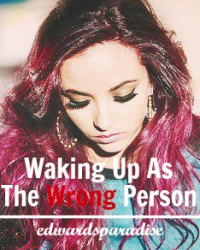 Waking up as the Wrong Person | Little Mix/One Direction