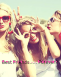 Best Friends..... Forever?