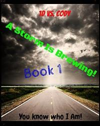 1D vs. Cody Book 1 in the series: A storm is brewing