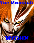 The Monster Within ~A Bleach Fanfic~