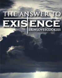 The Answer to Existence