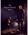 My Supernatural Story