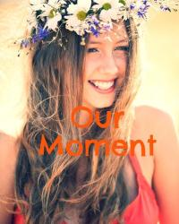 Our Moment