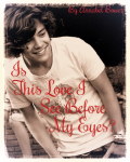 Is this love I see before my eyes? (A Harry Styles Fan Fiction)