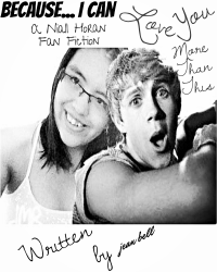Because...I can love you more than this [Niall]