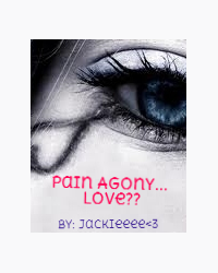 Pain, Agony and...Love??
