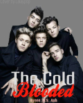 The Cold Blooded ( A One Direction Fanfic )