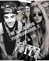 I'm back for the summer 2  - JB & 1D