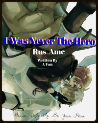 I Was Never The Hero