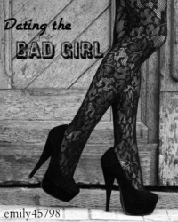 Dating the Bad Girl
