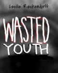 Wasted Youth.