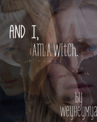And I, am a Witch...