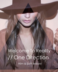 Welcome To Reality // One Direction