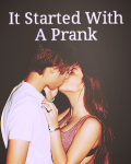 It Started With A Prank