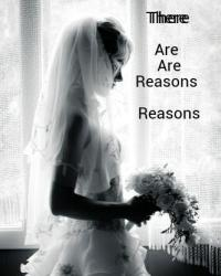 There Are Reasons