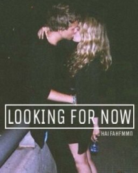 Looking For Now[l.h]