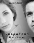 Dangerous (Niall Horan fanfiction)