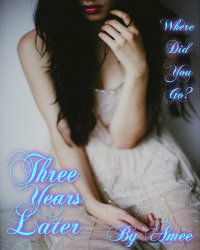 Three Years Later (Sequel to Remember Me)