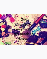 Girls Chemistry: everything a girl needs to know!