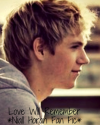 Love Will Remember *Niall Horan Fan Fic* {COMPLETED}