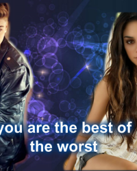 you are the best of the worst- Justin Bieber