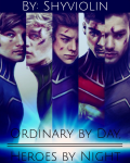 Ordinary by Day, Heroes by Night