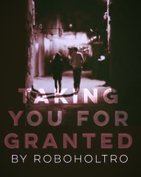 Taking You For Granted
