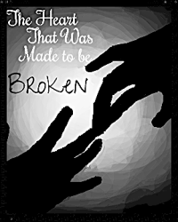 The Heart That Was Made to be Broken