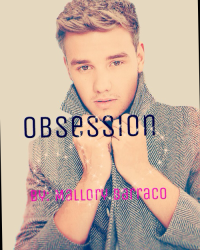 Obsession (A Liam Payne fanfiction)