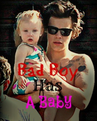 Bad Boy Has A Baby?(Harry Styles FanFic)[slow updates]