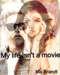 My life isn't a movie