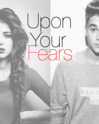 Upon Your Fears.