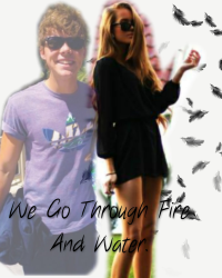 We Go Through Fire and Water - Ashton Irwin Fanfic
