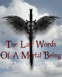 The Last Words Of A Mortal Being