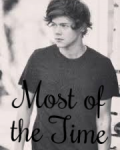 Most of the Time *Harry Styles*