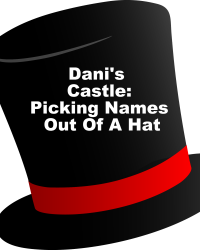 Dani's Castle: Picking Names Out Of A Hat