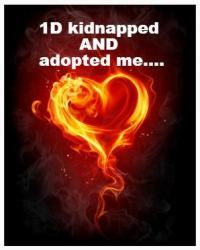 Why have I been adopted AND kidnapped by One Direction?
