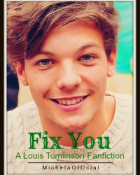 Fix You *A Louis Tomlinson Story*