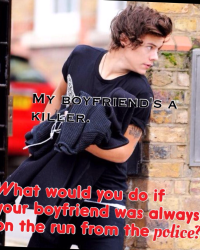 My boyfriend's a killer (Harry Styles fanfic)