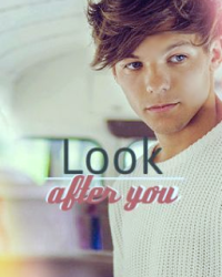 Look after you (A One Direction FanFiction)