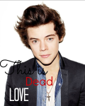 This is dead love ☾One Direction