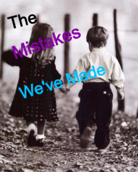 The Mistakes We've Made