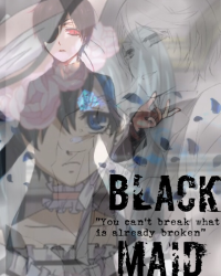 Black Maid; Kuromeido [Fanfiction Black Butler]
