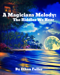A Magicians Melody: The Riddles We Hear