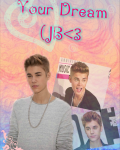 Your Dream (JB)<3