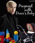 Pregnant with Draco's Baby