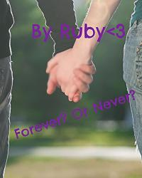Forever? Or Never?