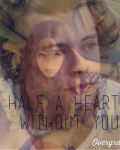 Half a Heart Without You