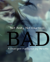 Bad *A DIVERGENT Fanfiction* - Prologue - Movellas